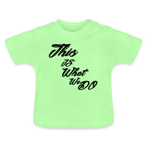 this is what we do bmx mountain bike skater tshirt - Baby T-Shirt
