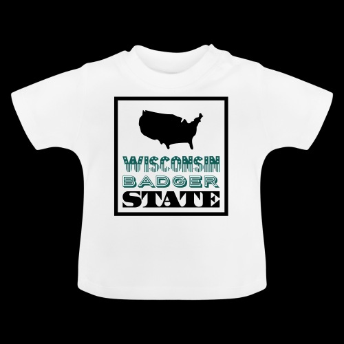 Wisconsin BADGER STATE - Baby T-Shirt