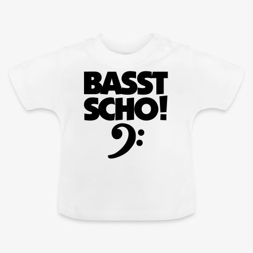 BASST SCHO! Bass Design für Bassisten - Baby T-Shirt