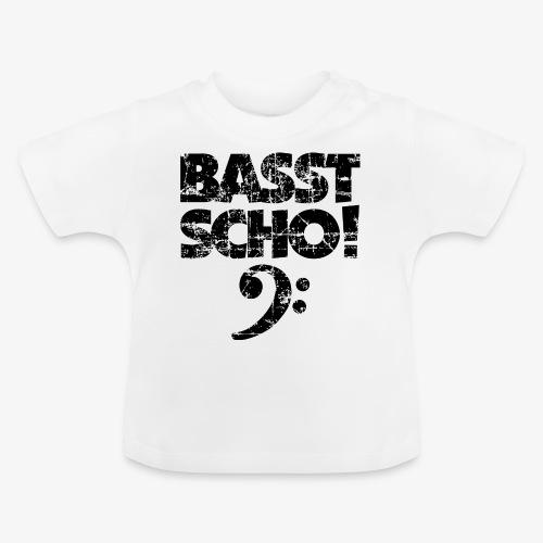 BASST SCHO! Bass Bassschlüssel Bassisten - Baby T-Shirt