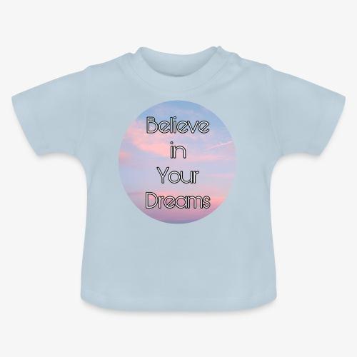 Believe in Your Dreams - Maglietta per neonato