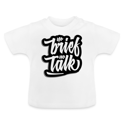 no brief, no talk - Baby T-Shirt