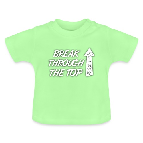 BreakThroughTheTop - Baby T-Shirt