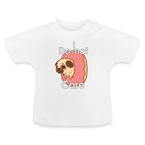 i do nut care tshirt - Baby T-shirt