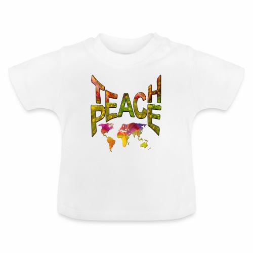 Teach Peace - Baby T-Shirt