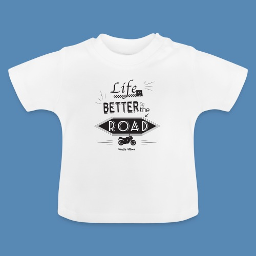 Moto - Life is better on the road - T-shirt Bébé