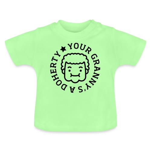 Your Granny's A Doherty - Baby T-Shirt
