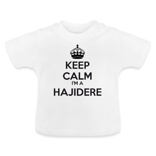 Hajidere keep calm - Baby T-Shirt