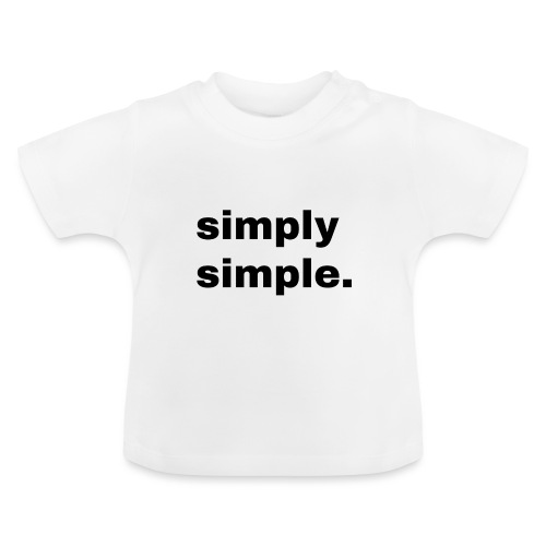 simply simple. Geschenk Idee Simple - Baby T-Shirt