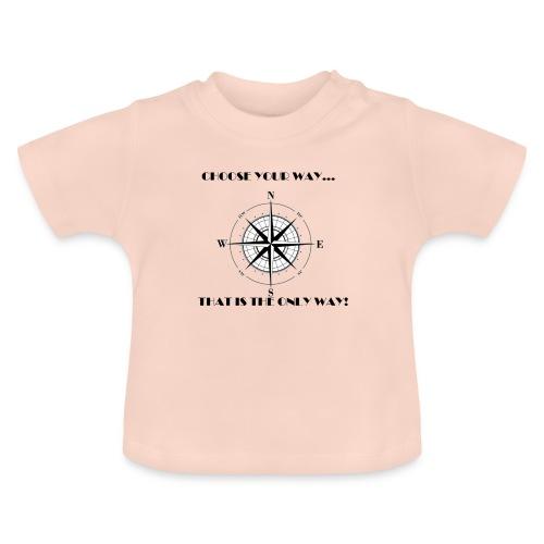 ELIJE TU CAMINO - Camiseta bebé