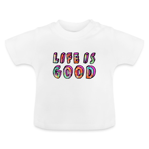 LifeIsGood - Baby T-Shirt