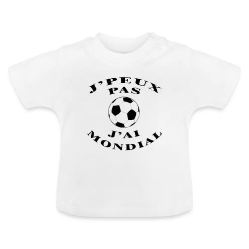 J PEUX PAS J AI MONDIAL - T-shirt Bébé