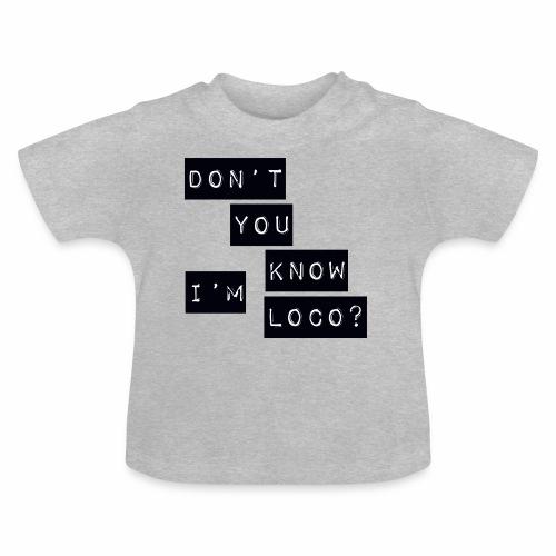Loco - Baby T-Shirt