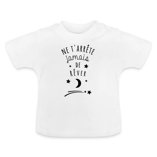 ne tarrete jamais de rever ambiance - Baby T-Shirt