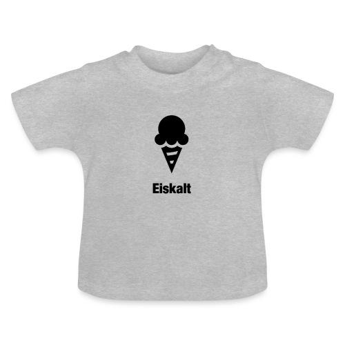 Eiskalt - Baby T-Shirt