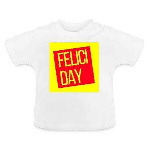 Feliciday - Camiseta bebé