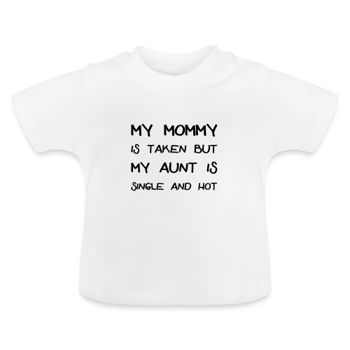 AUNT IS SINGLE - Baby T-Shirt