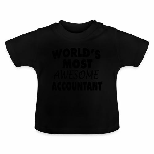 Black Design World s Most Awesome Accountant - Baby T-Shirt