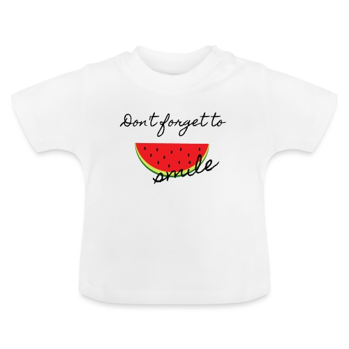 Don't forget to smile - Baby T-Shirt