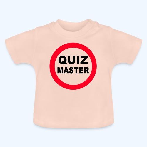 Quiz Master Stop Sign - Baby T-Shirt