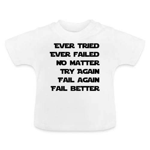 EVER TRIED, EVER FAILED - Baby T-Shirt