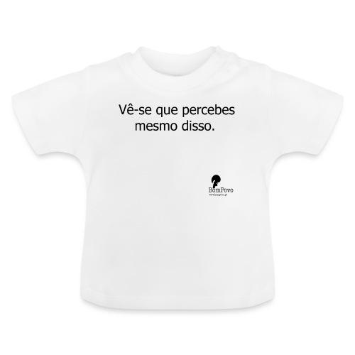percebesmesmodisso - Baby T-Shirt