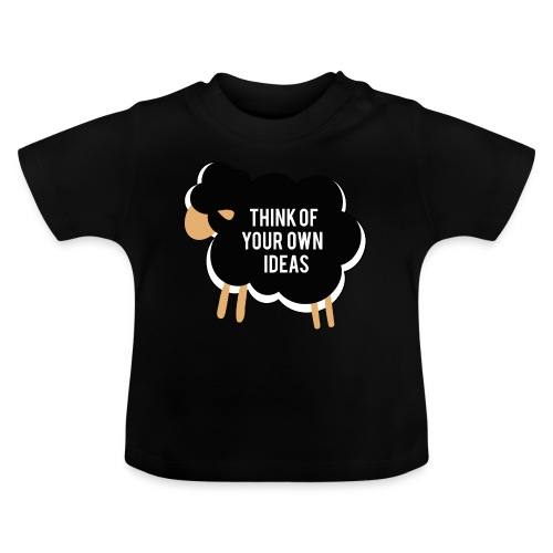 Think of your own idea! - Baby T-Shirt