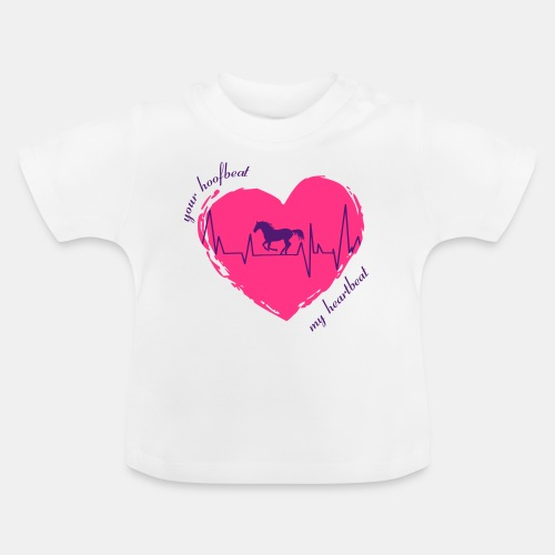 your hoofbeat is my heartbeat galopp_pferd - Baby T-Shirt