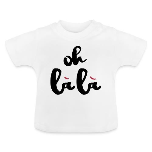 Oh là là - Baby T-Shirt