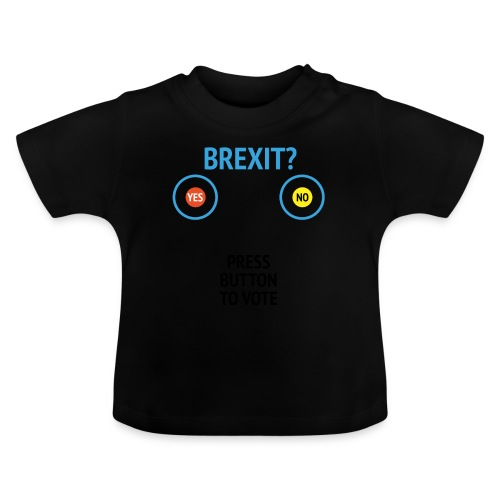 Brexit: Press Button To Vote - Baby T-shirt
