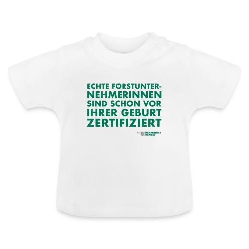 Forstunternehmerinnen | Zertifiziert - Baby T-Shirt