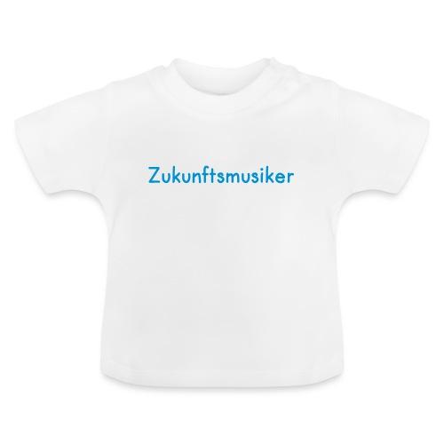 Zukunftsmusiker - Baby T-Shirt