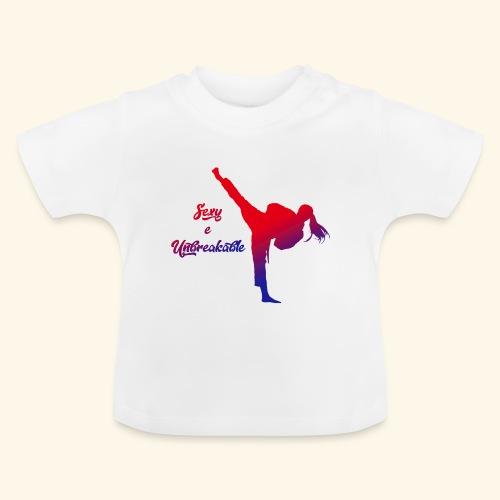 sexy e unbreakable - Maglietta per neonato
