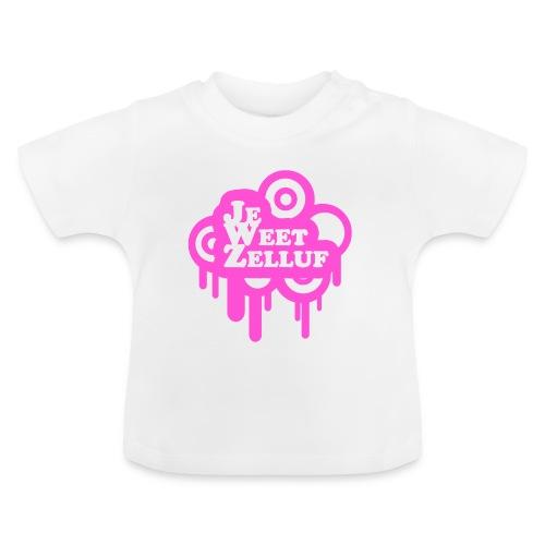 Je weet zelluf roze - Baby T-shirt