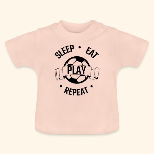 FOOTBALL soccer - Eat sleep play repeat - ballon - T-shirt Bébé