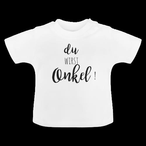 du wirst Onkel - Baby T-Shirt
