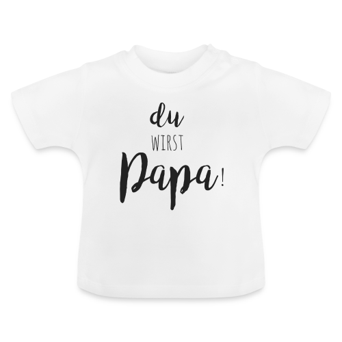du wirst Papa - Baby T-Shirt