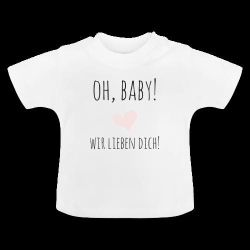 oh baby, wir lieben dich! - Baby T-Shirt