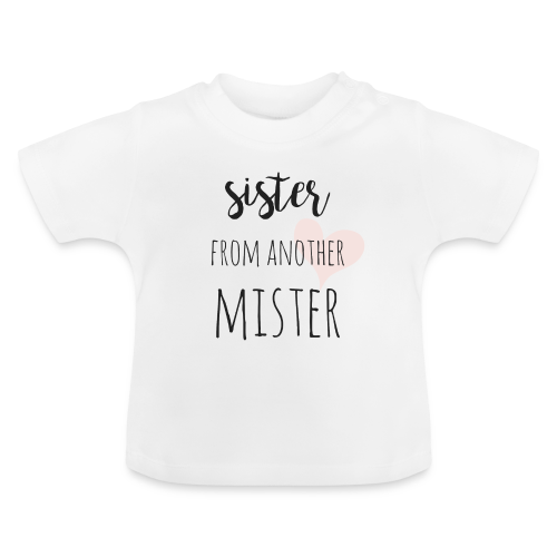 Sister from another Mister - Baby T-Shirt