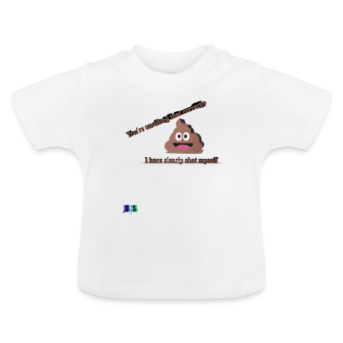 Shat myself - Baby T-Shirt