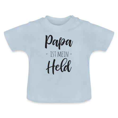 Papa ist mein Held - Baby T-Shirt