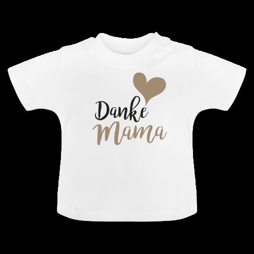 Danke Mama - Baby T-Shirt