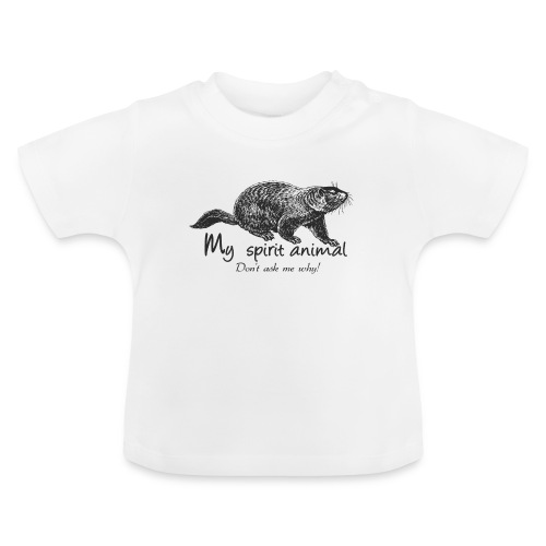 The marmot is my totem animal - Baby T-Shirt