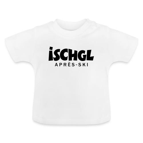 Ischgl Après-Ski Design - Baby T-Shirt