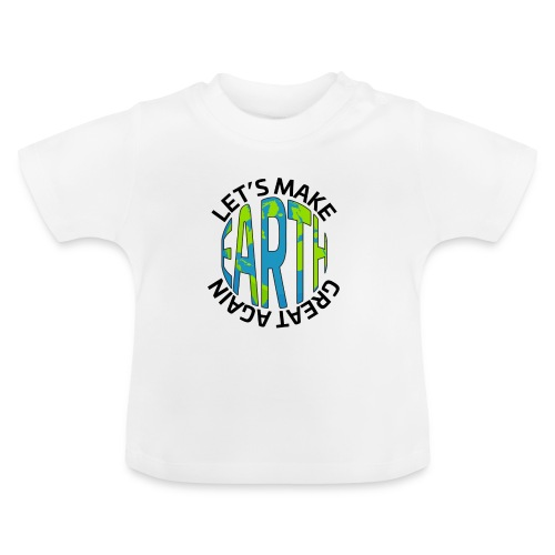 Let's Make Earth Great Again Square - Baby-T-shirt