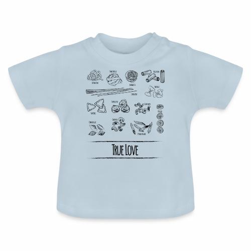 Pasta - My True Love - Baby T-Shirt