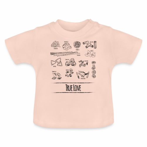 Pasta - My True Love - Baby T-Shirt