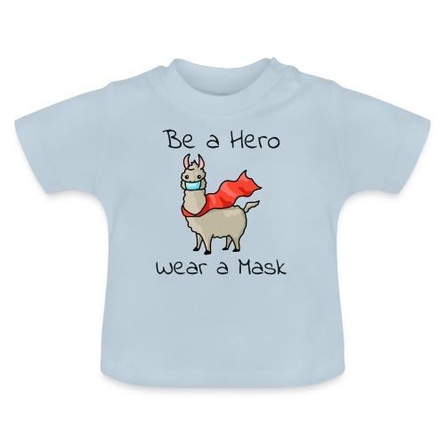 Sei ein Held, trag eine Maske! - Baby T-Shirt