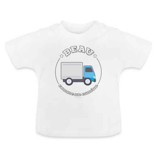 Beau comme un camion - T-shirt Bébé