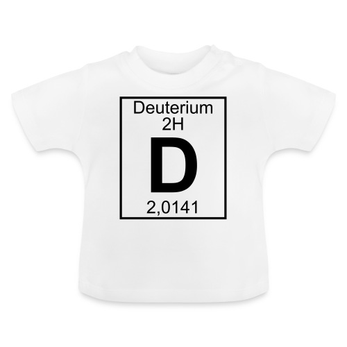 D (Deuterium) - Element 2H - pfll - Baby T-Shirt
